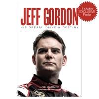 Jeff Gordon: His Dream, Drive & Destiny - Book