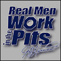 Real Men Work In The Pits T-shirt